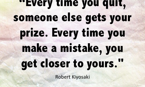 robert-kiyosaki-everytime-you-quit-someone-gets-your-prize