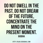 Concentrate on The Present Moment