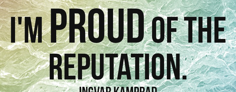 """I'm stingy and I'm proud of the reputation."" - Ingvar Kamprad"