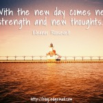 New Day, New Strength, New Thoughts
