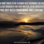 Framework and A Dream
