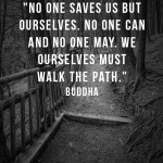 No One Can Walk Our Path For Us