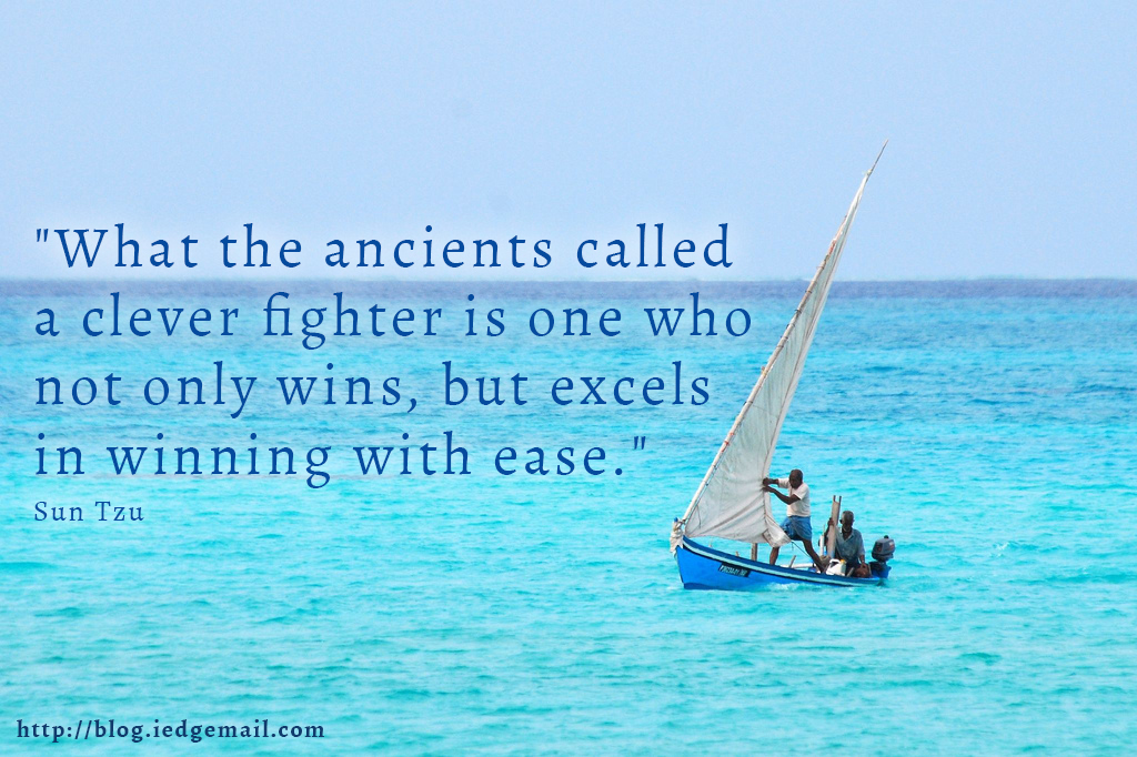 """What the ancients called a clever fighter is one who not only wins, but excels in winning with ease."" - Sun Tzu"