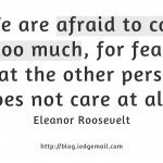 Too Afraid to Care